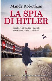 La spia di Hitler - Newton Compton Editori