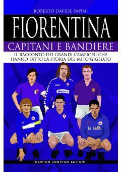 Fiorentina. Capitani e bandiere