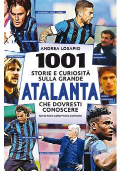 1001 storie e curiosità sulla grande Atalanta che dovresti conoscere