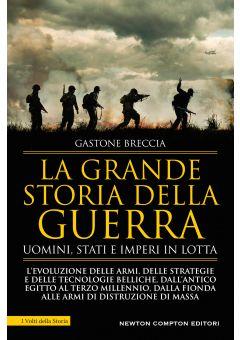 La grande storia della guerra. Uomini, Stati e imperi in lotta