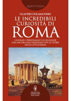 Le incredibili curiosità di Roma