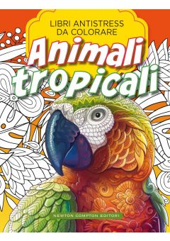 Libri antistress da colorare. Animali tropicali