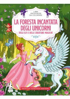Libri antistress da colorare. La foresta incantata degli unicorni, degli elfi e delle creature magiche