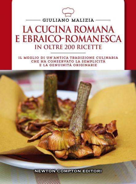La cucina romana e ebraico romanesca newton compton editori for Cucina giudaico romanesca