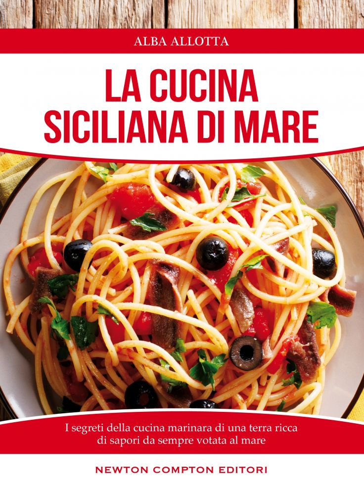 La cucina siciliana di mare newton compton editori for Cucina siciliana