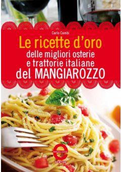 Le ricette d'oro delle migliori osterie e trattorie italiane del Mangiarozzo