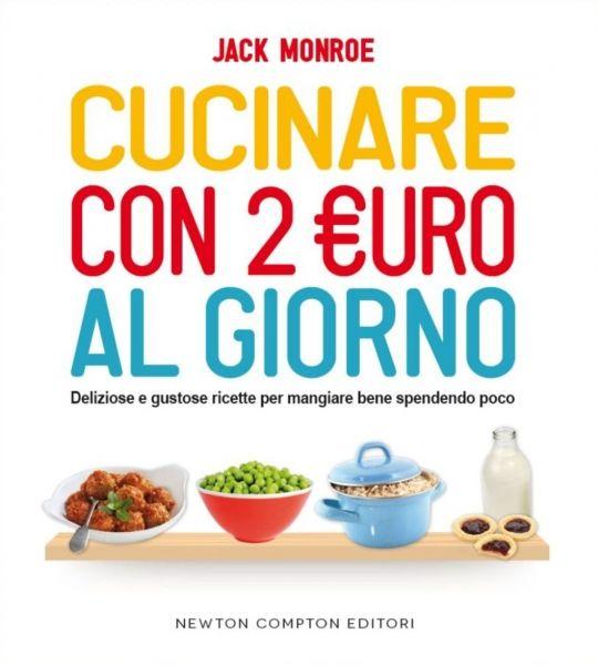 Cucinare con 2 euro al giorno newton compton editori for Cucinare x cena