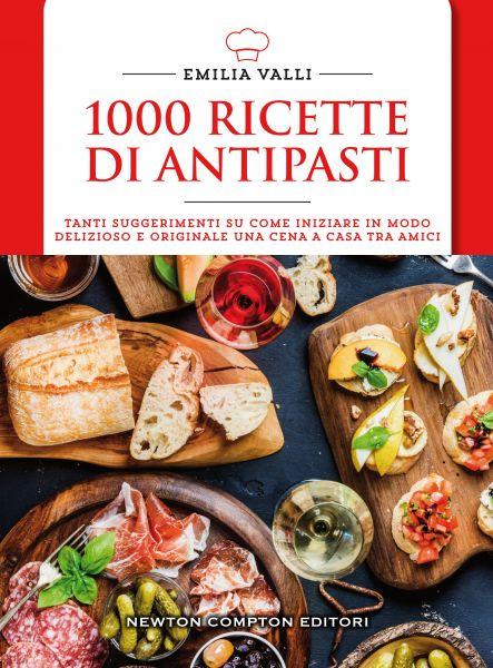 1000 ricette di antipasti newton compton editori for Antipasti ricette italiane