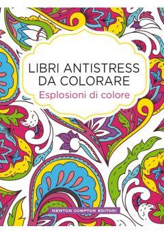 Libri antistress da colorare. Esplosioni di colore