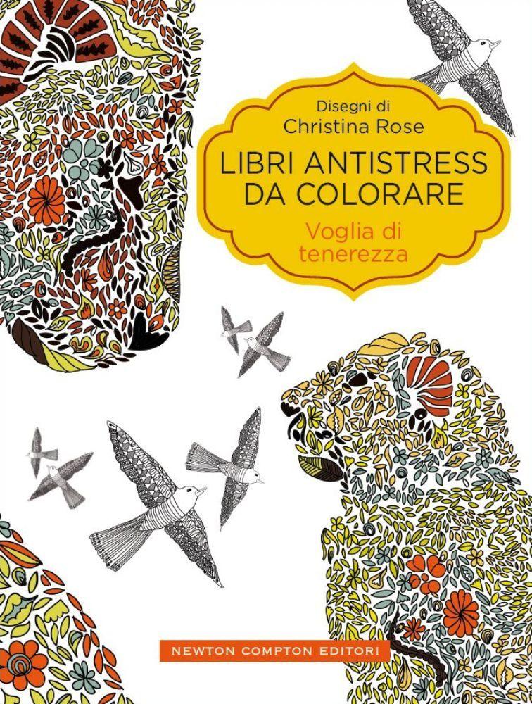 Libri Antistress Da Colorare Voglia Di Tenerezza Newton Compton