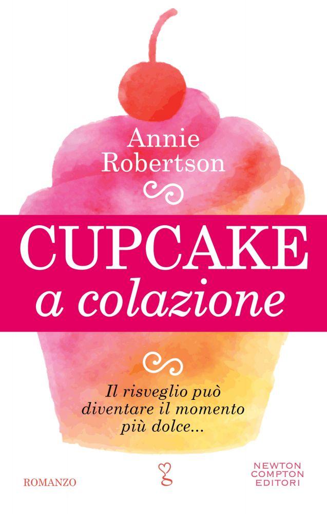 Cupcake a colazione - Newton Compton Editori