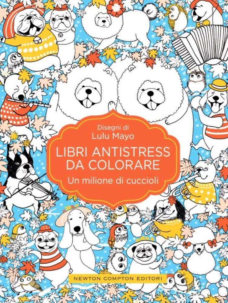 Libri Antistress Da Colorare Un Milione Di Cuccioli Newton