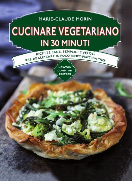 cucinare vegetariano in 30 minuti newton compton editori