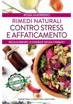 Rimedi naturali contro stress e affaticamento