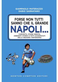 Forse non tutti sanno che il grande Napoli...