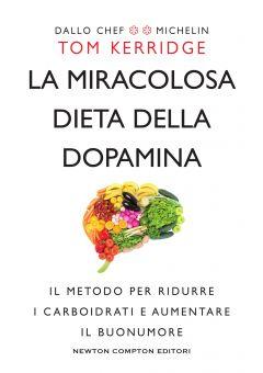 La miracolosa dieta della dopamina