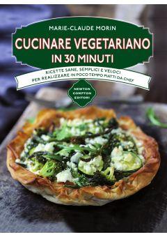 Cucinare vegetariano in 30 minuti