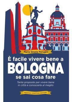 È facile vivere bene a Bologna se sai cosa fare
