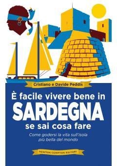 È facile vivere bene in Sardegna se sai cosa fare