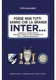 Forse non tutti sanno che la grande Inter...