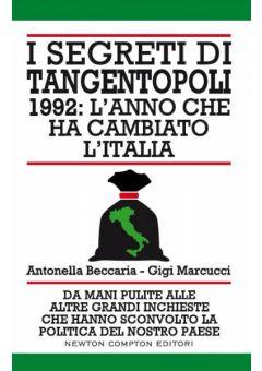 I segreti di Tangentopoli. 1992: l'anno che ha cambiato l'Italia