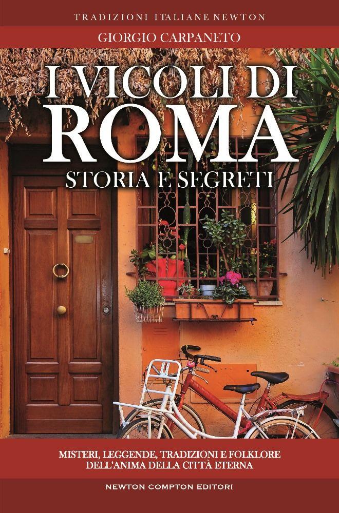 I vicoli di roma newton compton editori for Tradizioni di roma