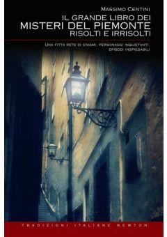 Il grande libro dei misteri del Piemonte risolti e irrisolti