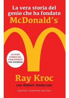 La vera storia del genio che ha fondato McDonald's®