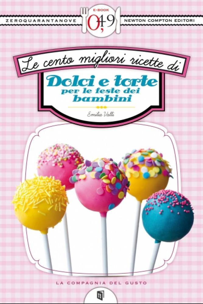 Favorito Le cento migliori ricette di dolci e torte per le feste dei  GF91