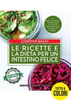 Le ricette e la dieta per un intestino felice