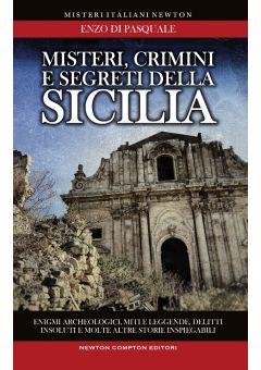 Misteri, crimini e segreti della Sicilia