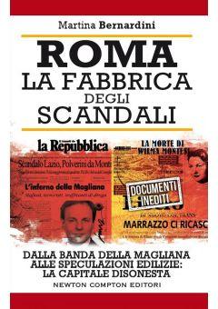 Roma. La fabbrica degli scandali