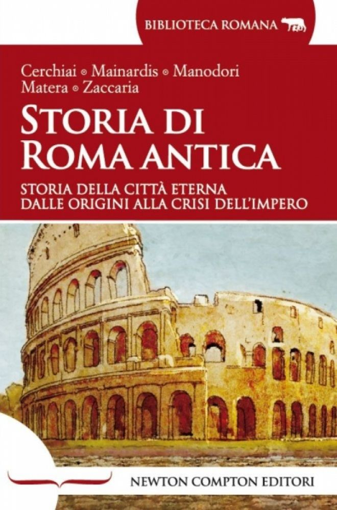 Storia di roma antica newton compton editori for 1 case di storia