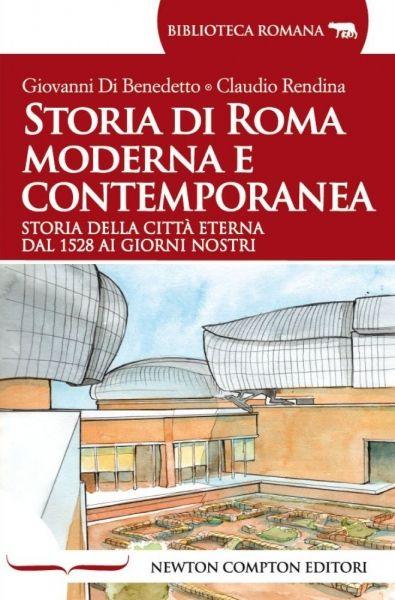 Storia di roma moderna e contemporanea newton compton for Biblioteca di storia moderna e contemporanea