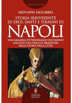 Storia irriverente di eroi, santi e tiranni di Napoli